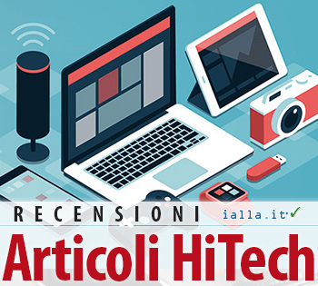 IALLA.it - Recensione Gadgets e prodotti Hi-Tech